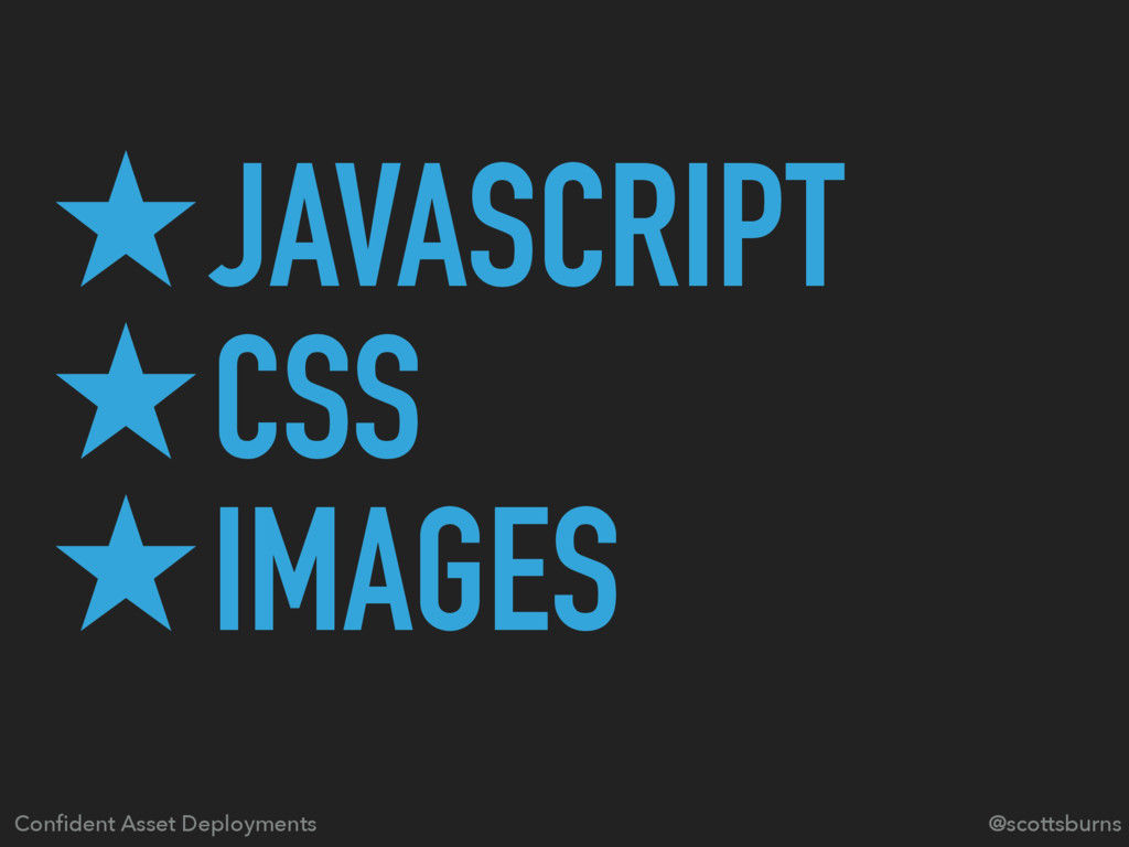 ̣JAVASCRIPT ̣CSS ̣IMAGES @scottsburns Confident ...