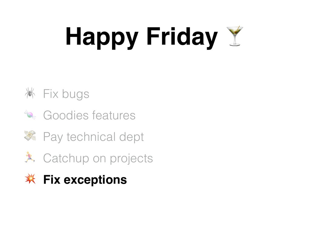 """Happy Friday ! """" Fix bugs # Goodies features $ ..."""