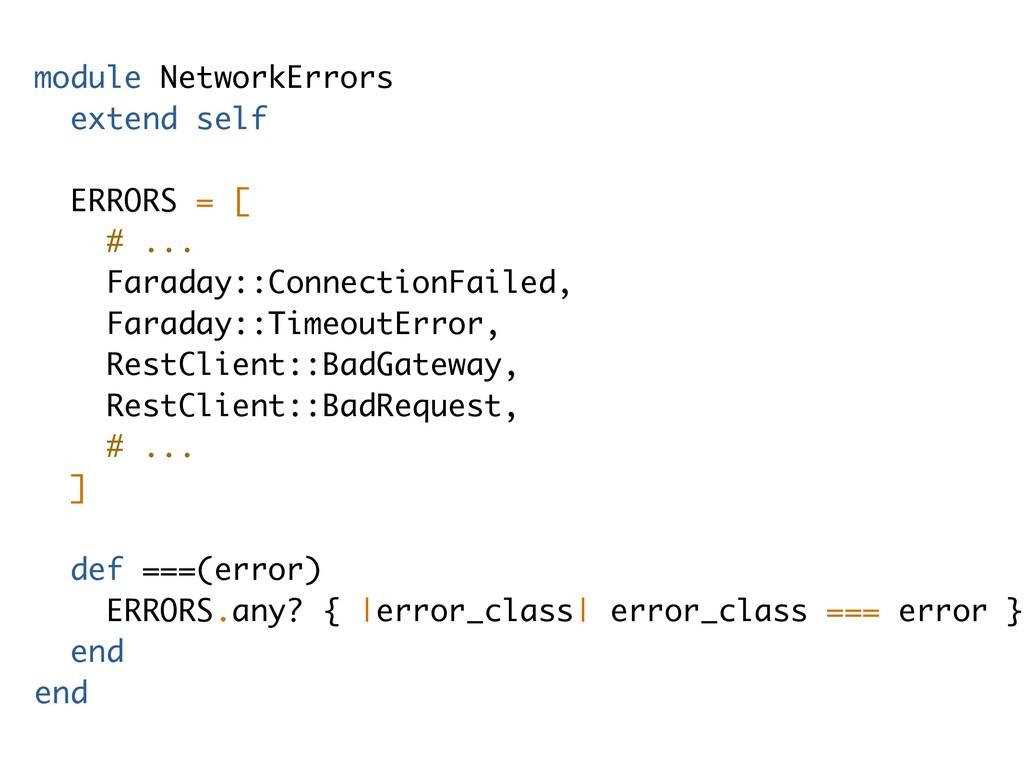 module NetworkErrors extend self ERRORS = [ # ....