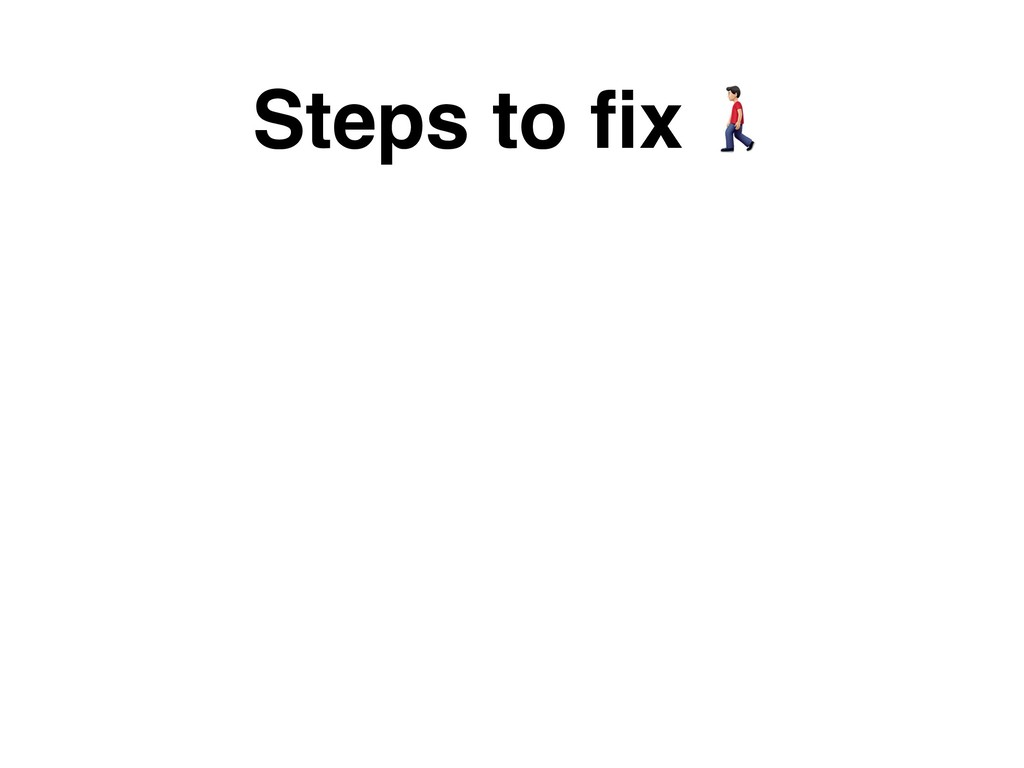 Steps to fix )