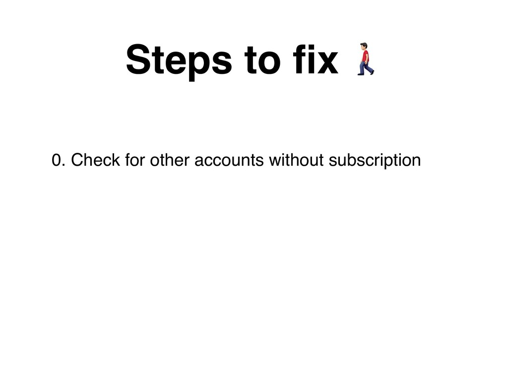 0. Check for other accounts without subscriptio...
