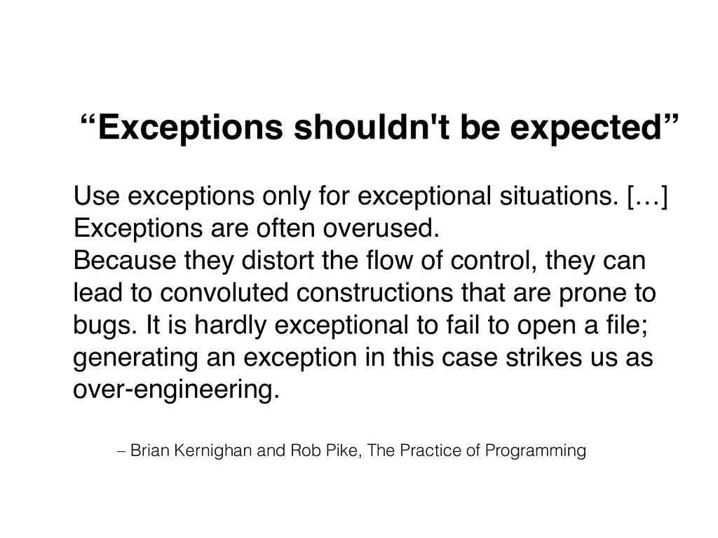 – Brian Kernighan and Rob Pike, The Practice of...