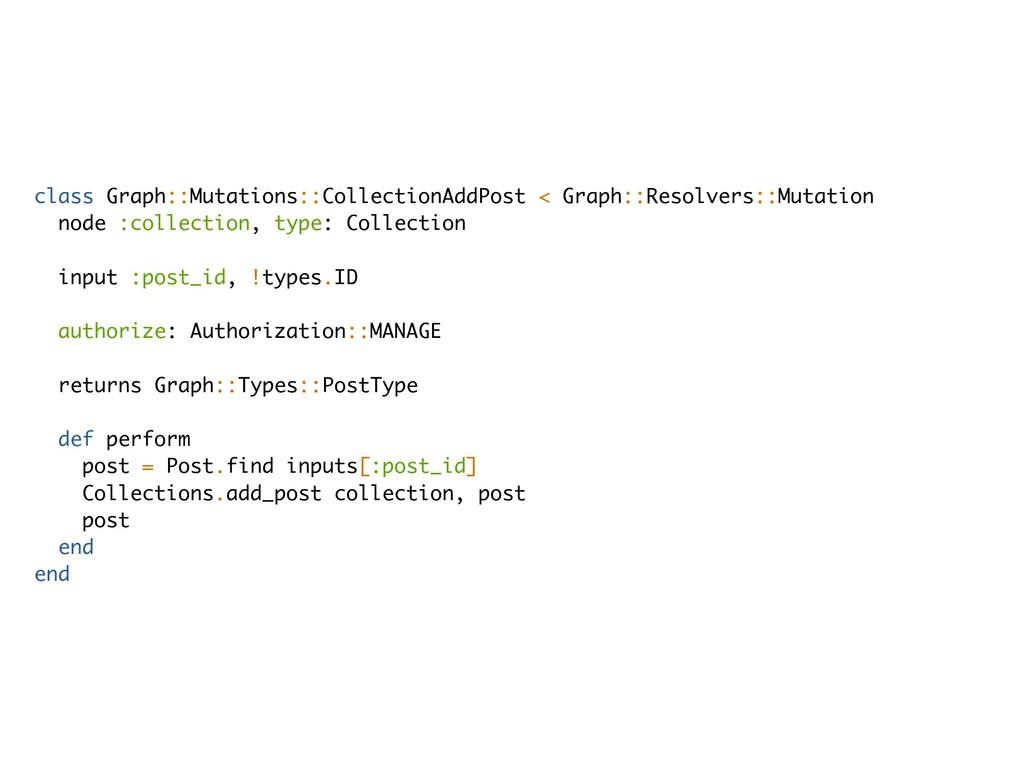 class Graph::Mutations::CollectionAddPost < Gra...