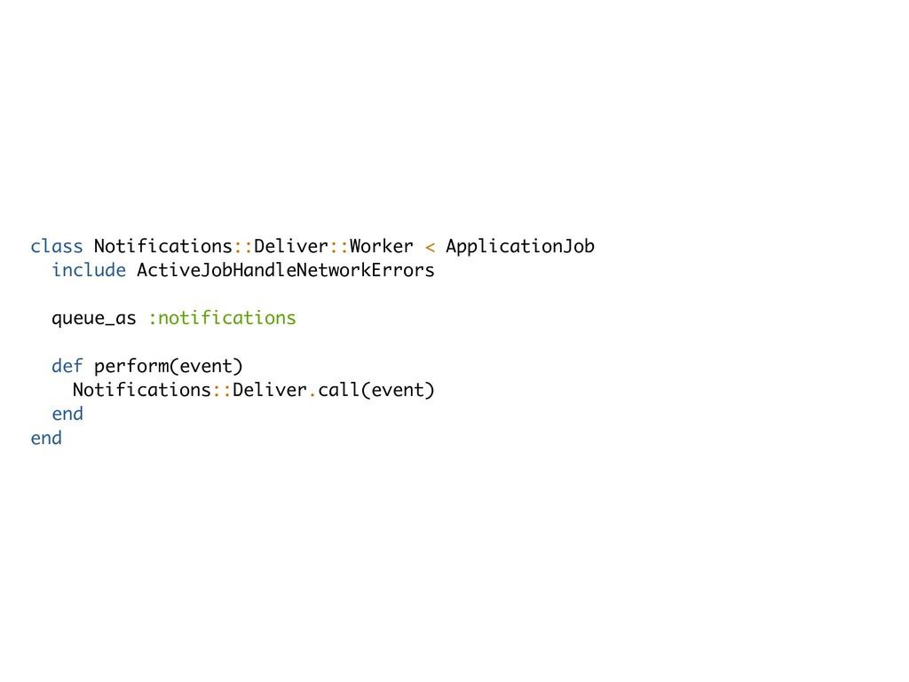 class Notifications::Deliver::Worker < Applicat...