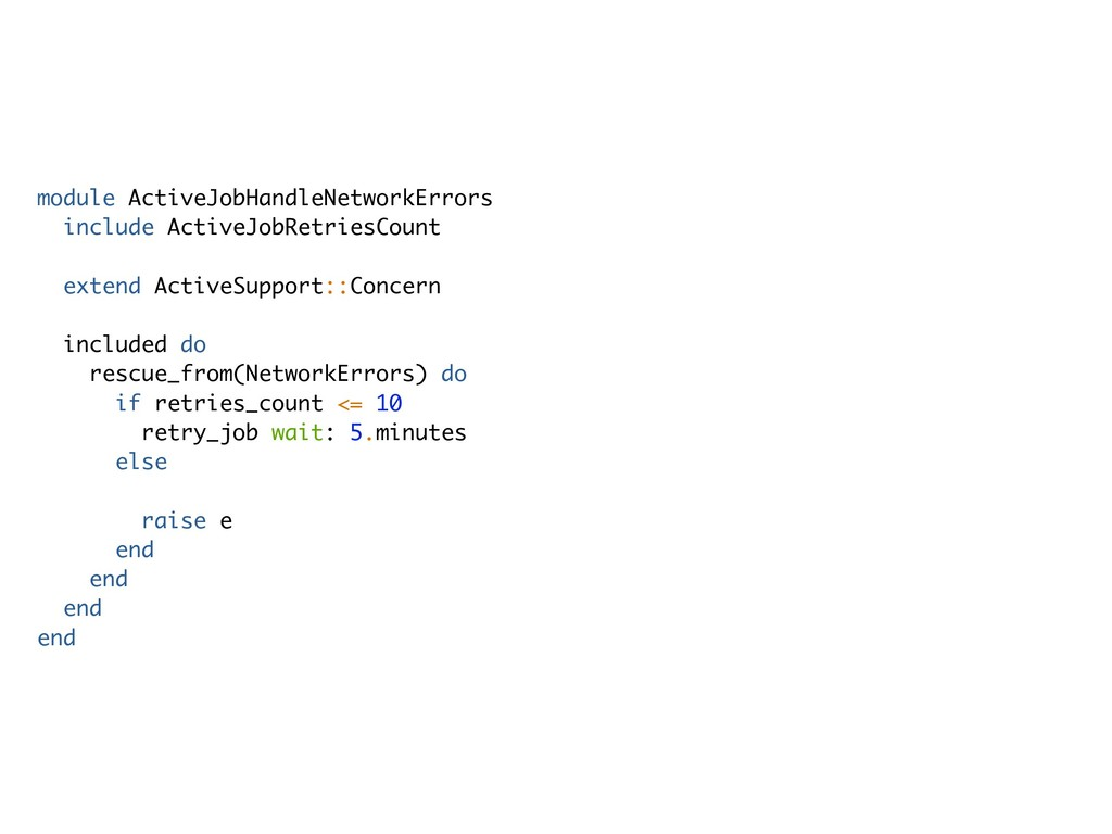module ActiveJobHandleNetworkErrors include Act...