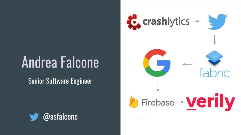 Andrea Falcone Senior Software Engineer @asfalc...