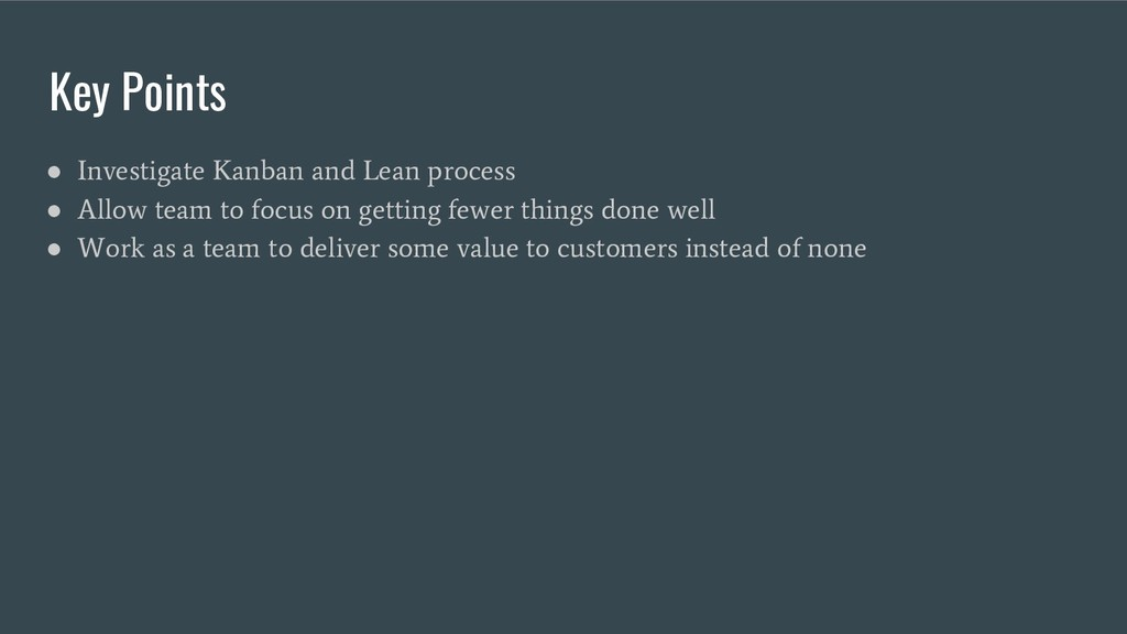 Key Points ● Investigate Kanban and Lean proces...