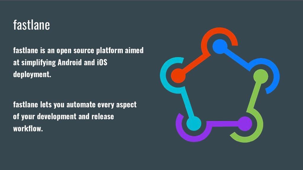 fastlane fastlane is an open source platform ai...
