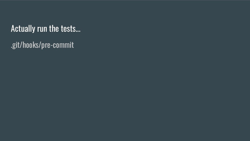 Actually run the tests... .git/hooks/pre-commit