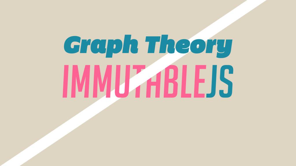 IMMUTABLEJS Graph Theory