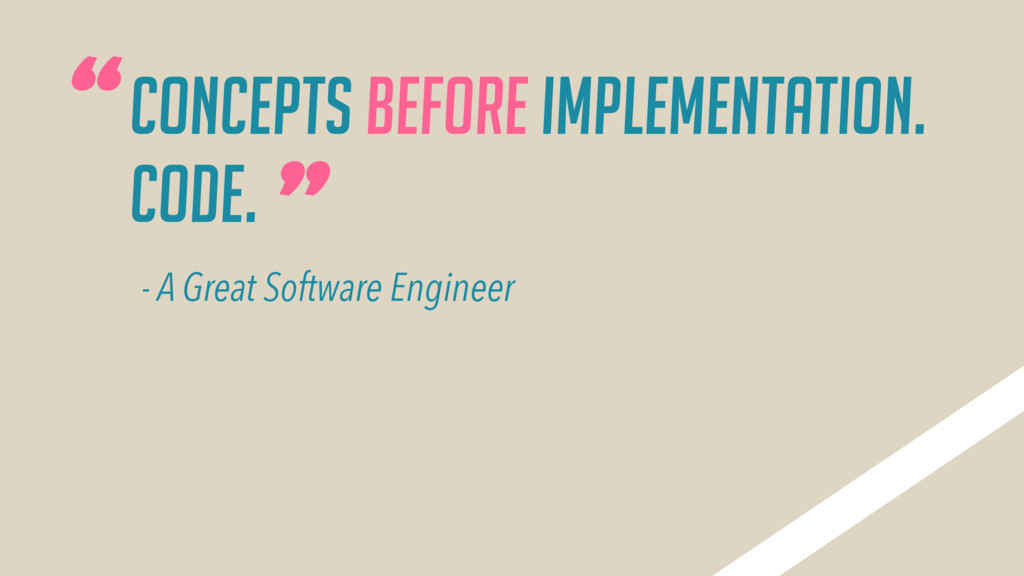 """Concepts before implementation. Code. """" """" - A G..."""