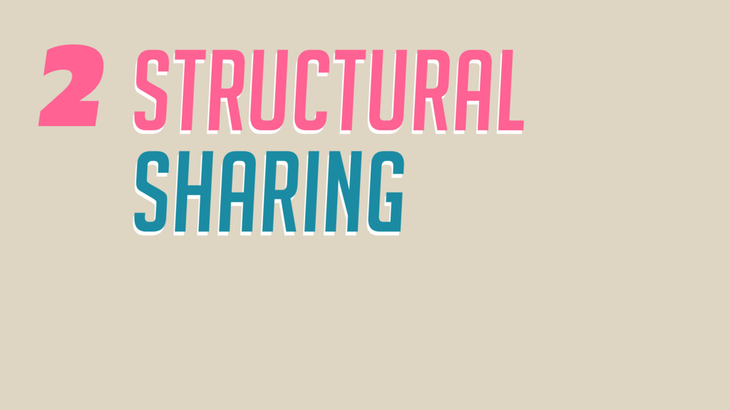 Structural Sharing Structural Sharing 2