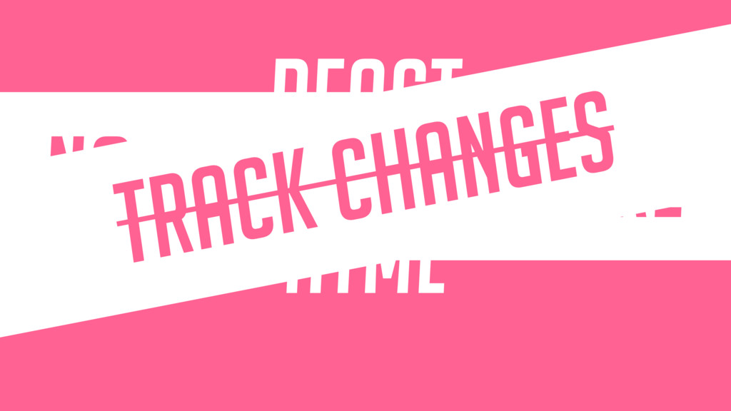 React } HTML NO DATA STRUCTURE Track changes
