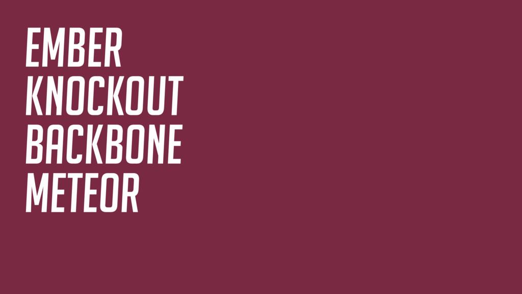 Ember knockout backbone meteor