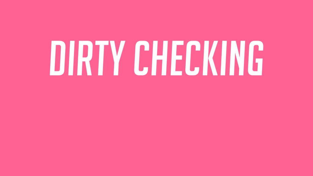 Dirty Checking