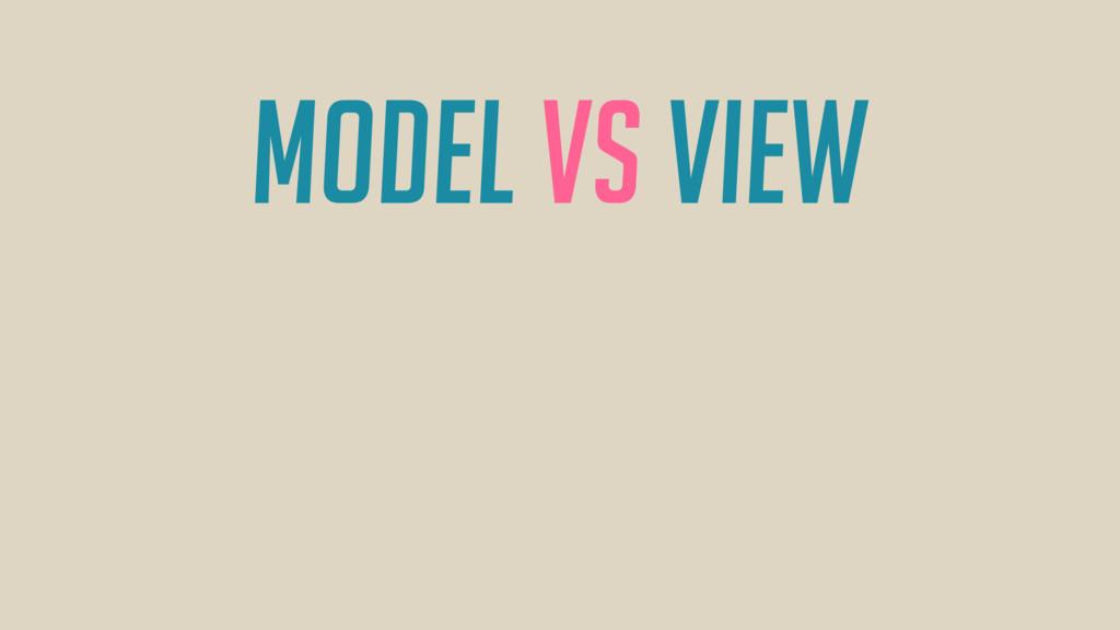 Model vs View