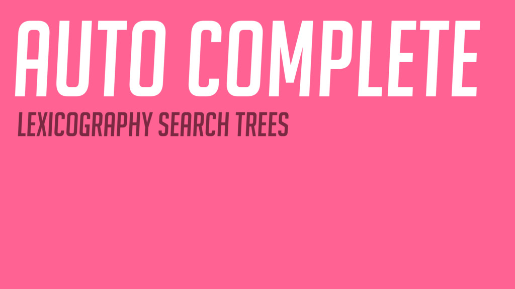 Auto complete lexicography search trees