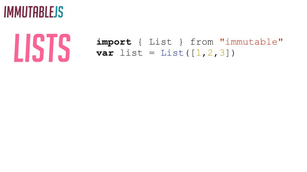 """IMMUTABLEJS Lists import { List } from """"immutab..."""