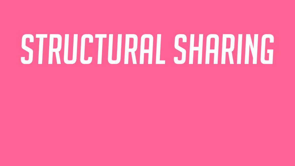 Structural sharing