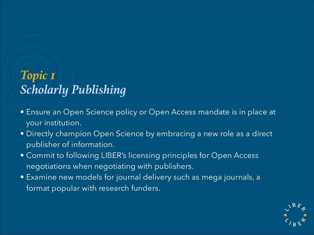 Topic 1 Scholarly Publishing • Ensure an Open S...