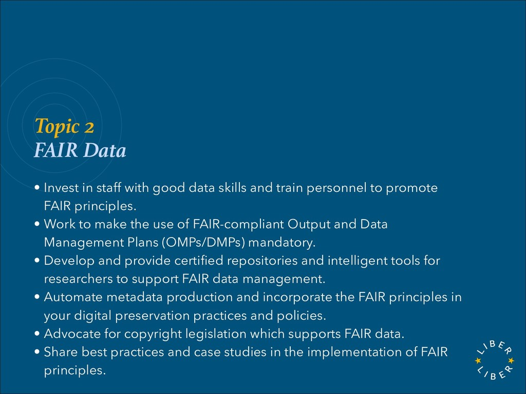 Topic 2 FAIR Data • Invest in staff with good d...