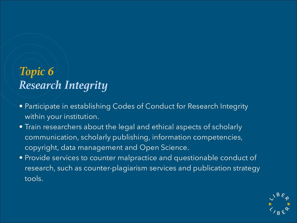 Topic 6 Research Integrity • Participate in est...
