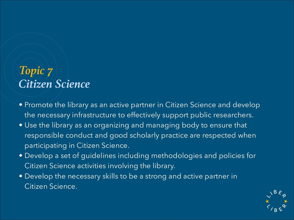 Topic 7 Citizen Science • Promote the library a...