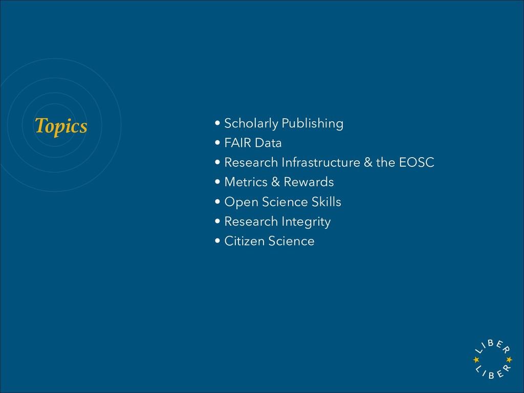Topics • Scholarly Publishing • FAIR Data • Res...