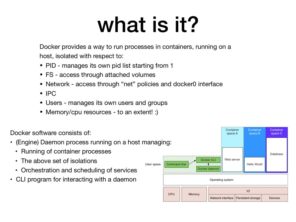 what is it? Docker provides a way to run proces...
