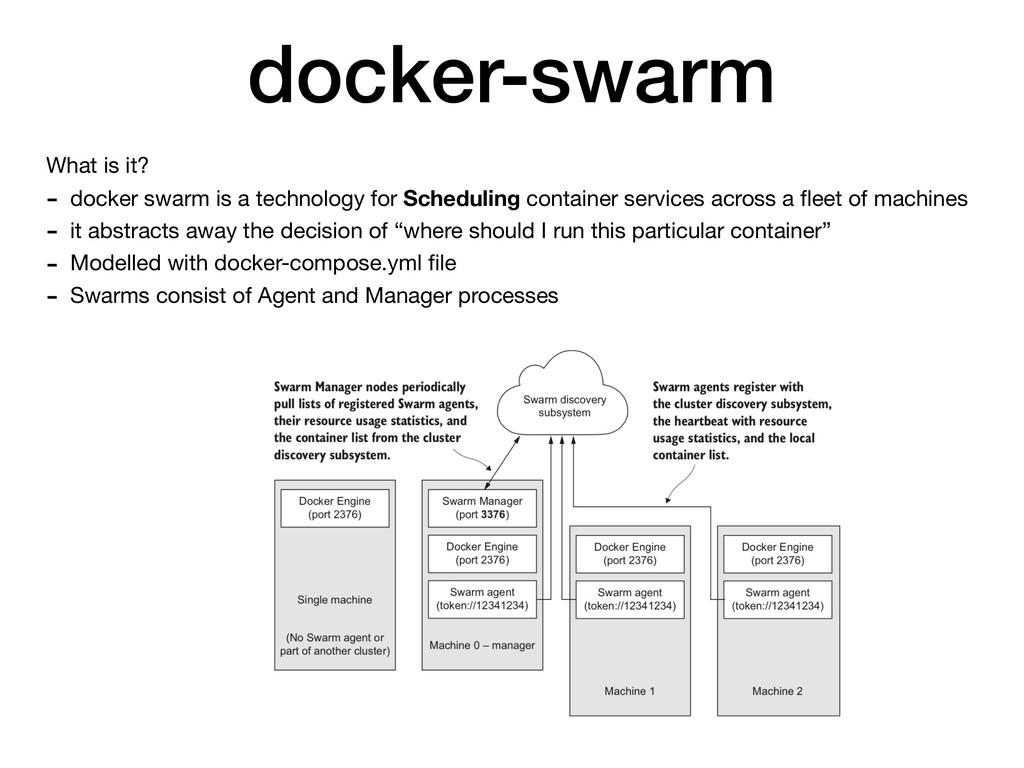 docker-swarm What is it?  - docker swarm is a t...
