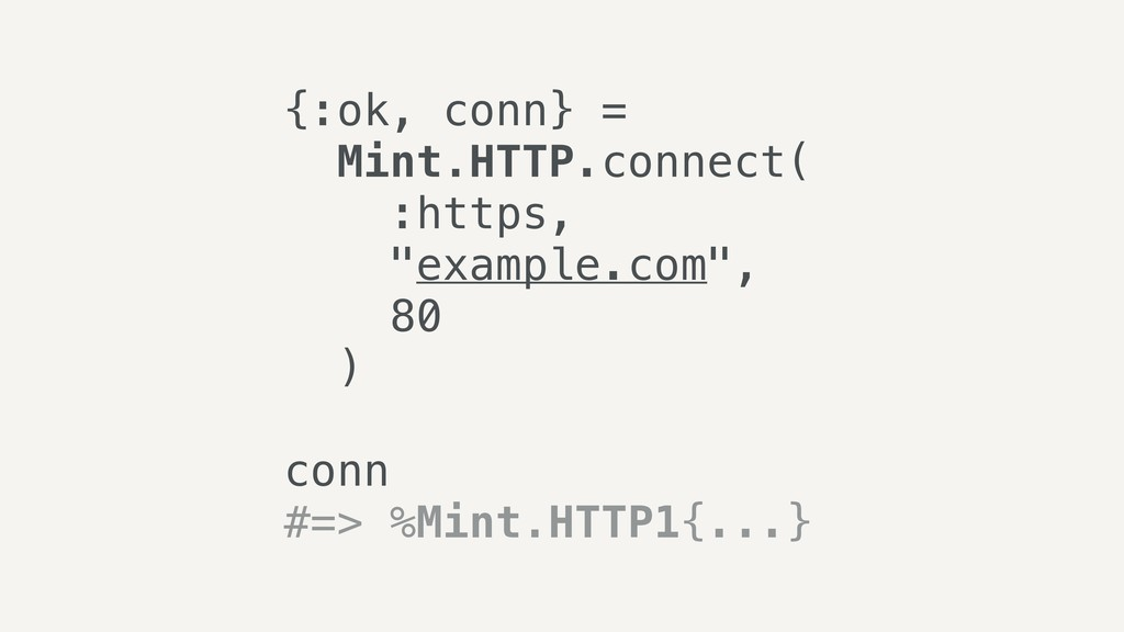 "{:ok, conn} = Mint.HTTP.connect( :https, ""examp..."