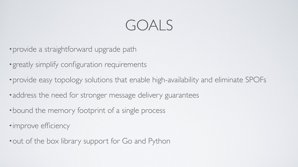 GOALS •provide a straightforward upgrade path •...