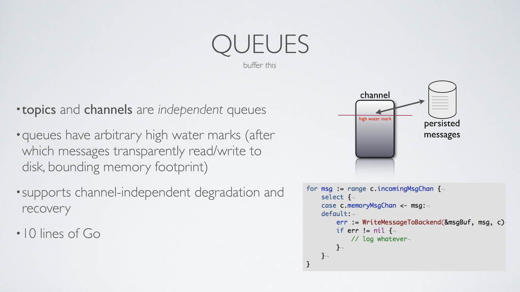 QUEUES •topics and channels are independent que...