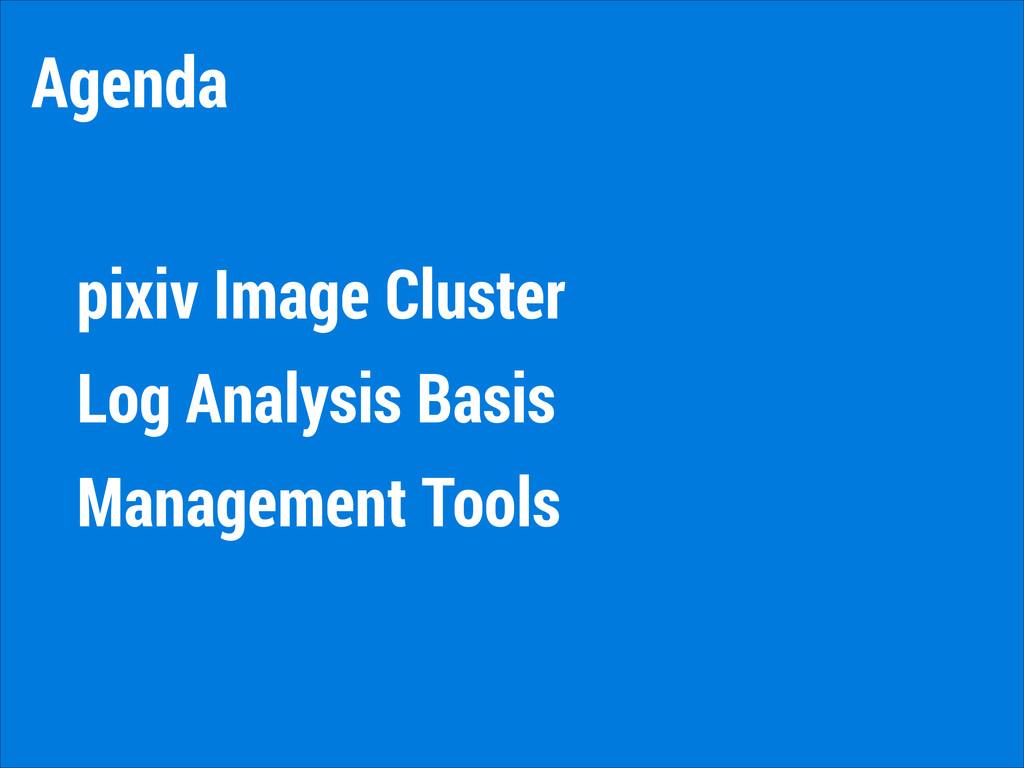 Agenda pixiv Image Cluster Log Analysis Basis M...