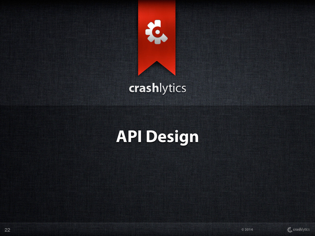 © 2014 API Design 22