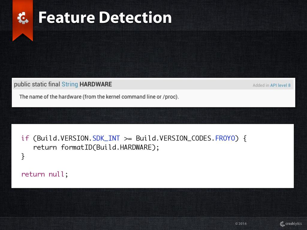 © 2014 if (Build.VERSION.SDK_INT >= Build.VERSI...