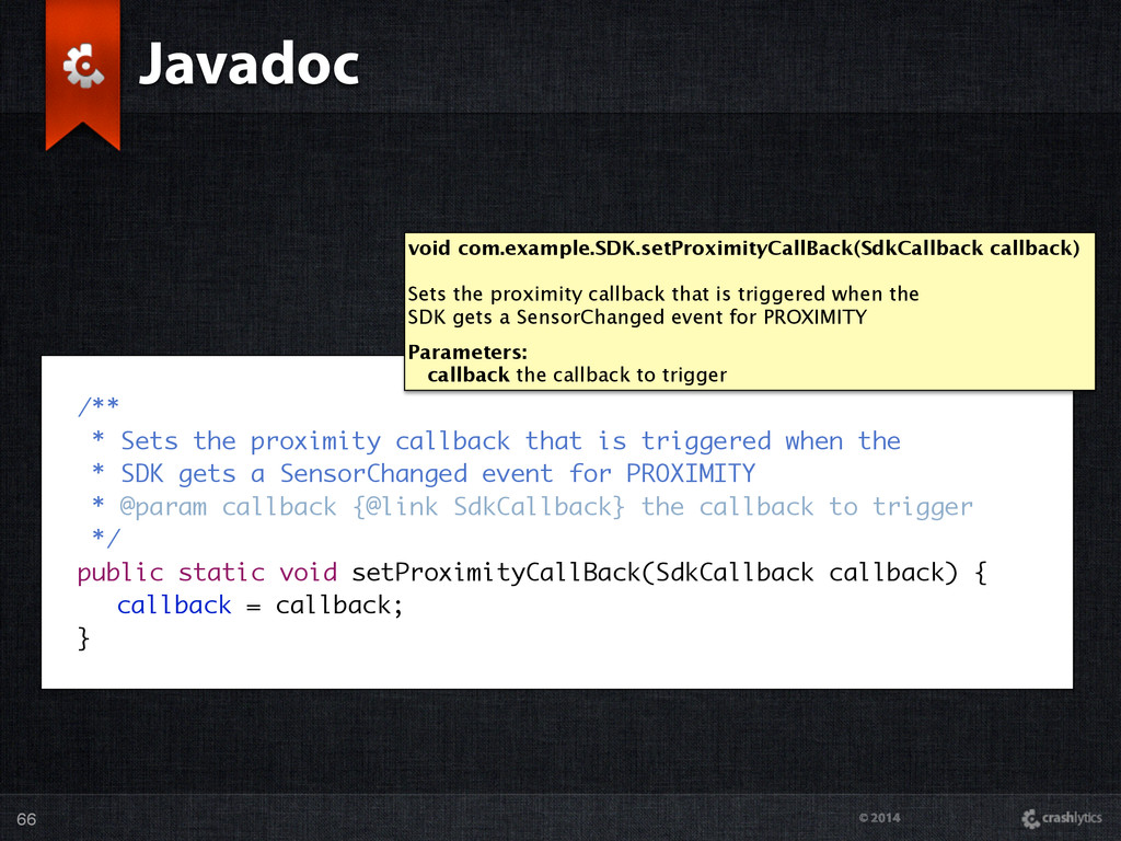 © 2014 Javadoc 66 /** * Sets the proximity call...