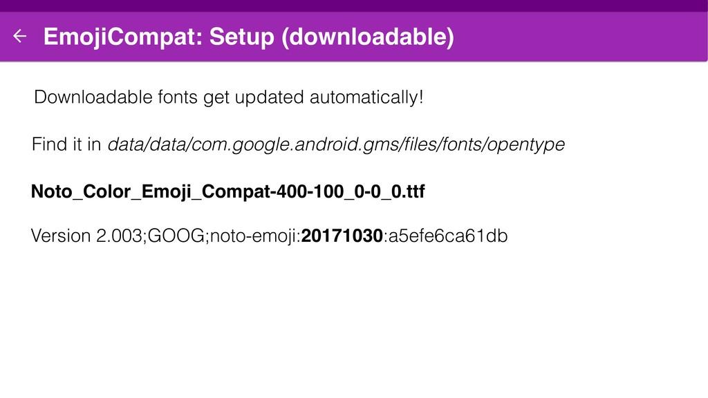 EmojiCompat: Setup (downloadable) Downloadable ...