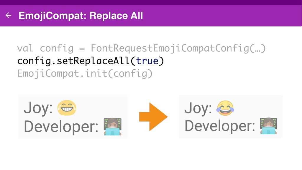 EmojiCompat: Replace All val config = FontReque...