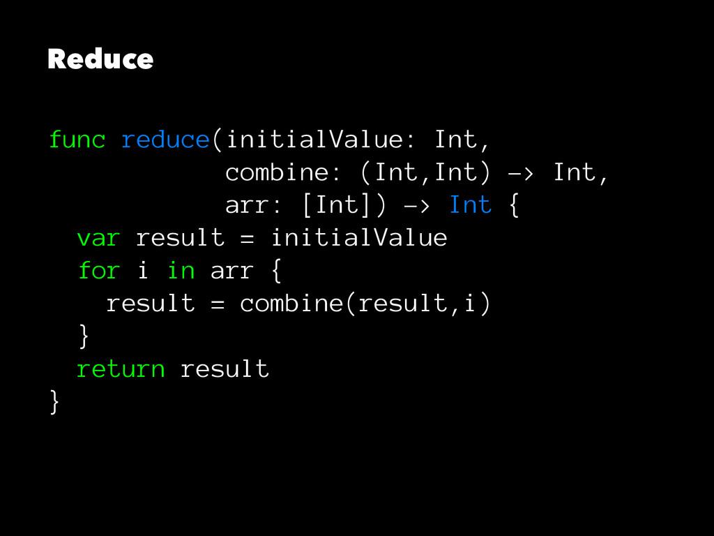Reduce func reduce(initialValue: Int, combine: ...