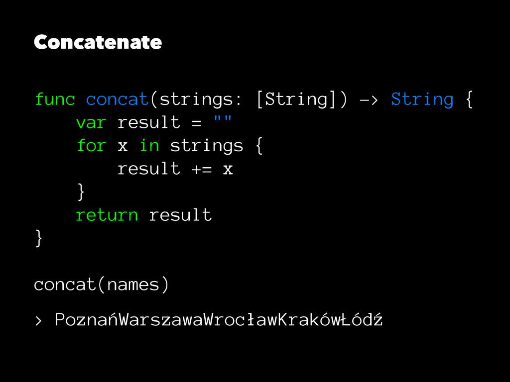Concatenate func concat(strings: [String]) -> S...