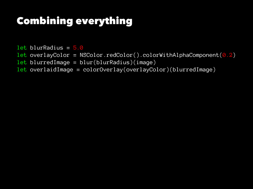 Combining everything let blurRadius = 5.0 let o...