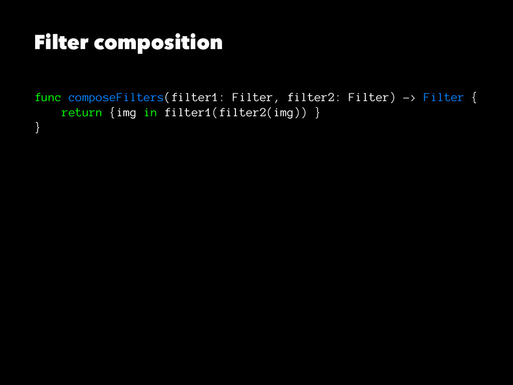 Filter composition func composeFilters(filter1:...