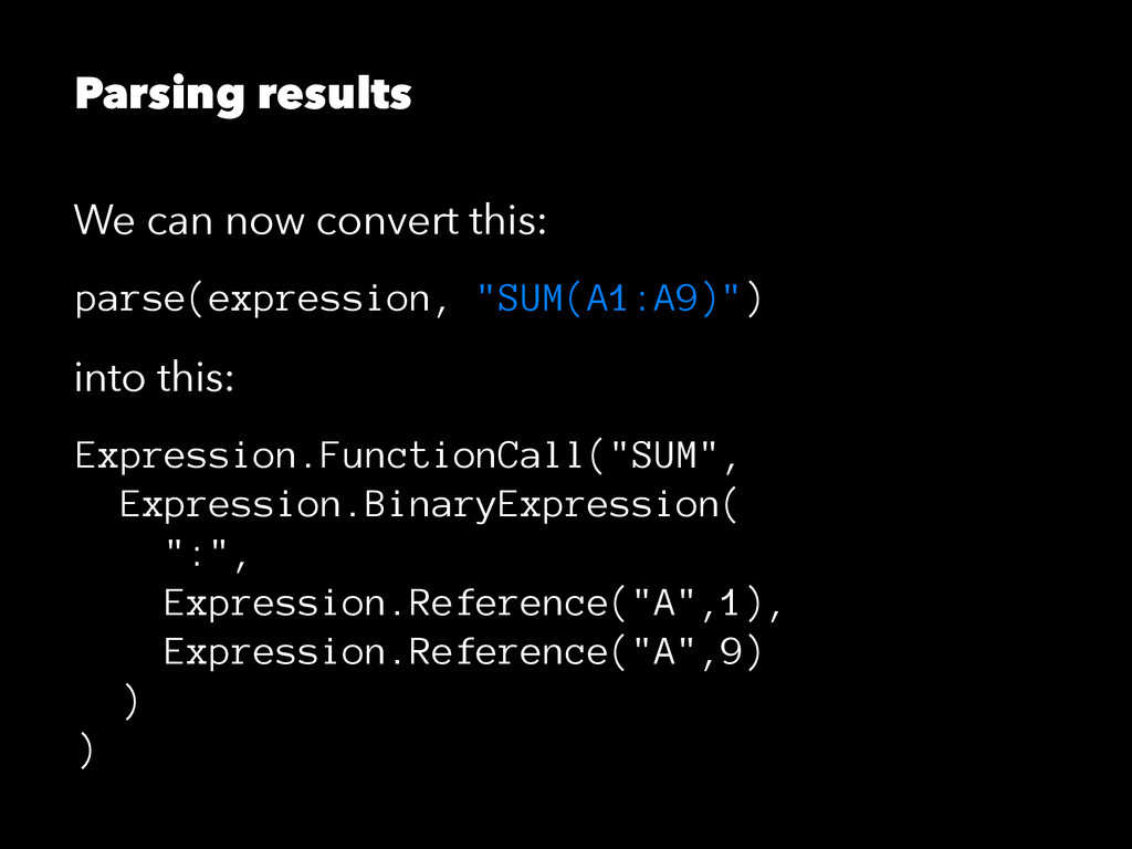 Parsing results We can now convert this: parse(...