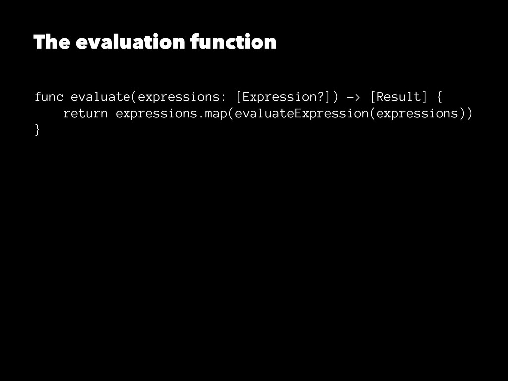 The evaluation function func evaluate(expressio...
