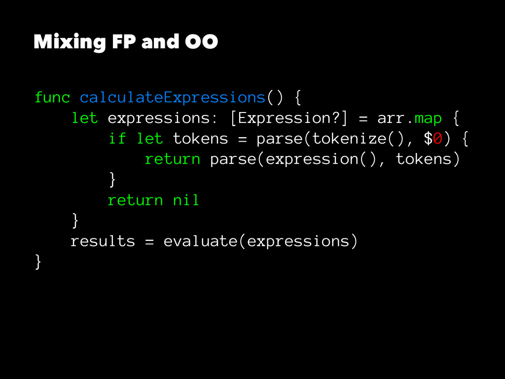 Mixing FP and OO func calculateExpressions() { ...