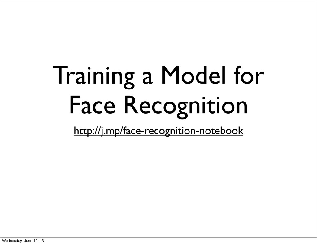 Training a Model for Face Recognition http://j....