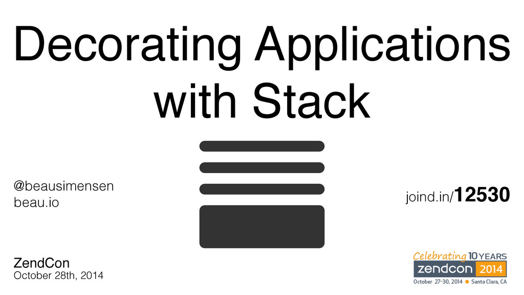 Decorating Applications with Stack ZendCon Octo...
