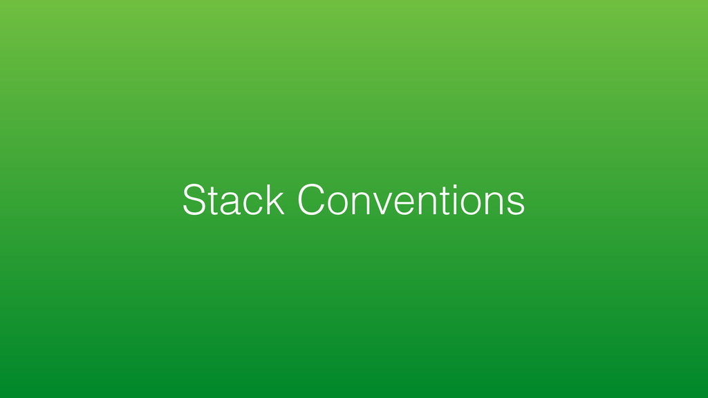 Stack Conventions