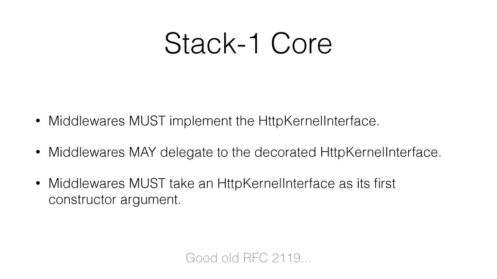 Stack-1 Core • Middlewares MUST implement the H...